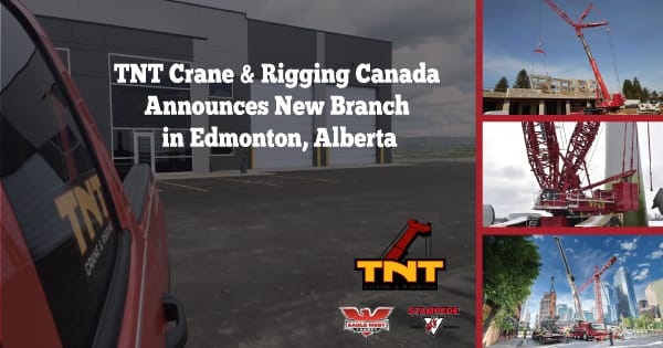 TNT Crane owns stampede crane and rigging and announces new edmonton alberta branch